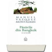 Manuel Vasquez Montalban, Pasarile din Bangkok - Un caz Carvalho