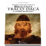 Branza Iulia Mihaileanu, Pentru cine este nociva originea traco-daca a limbii romane?
