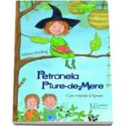 Petronela Piure-de-Mere. Care vrajeste si lipeste - Cu ilustratii de SaBine Buchner