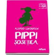 Astrid Lindgren, Pippi Sosetica - Cartile de aur ale copilariei - Editie Paperback