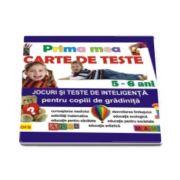Prima mea carte de teste - Jocuri si teste de inteligenta pentru copiii de gradinita (5-6 ani)