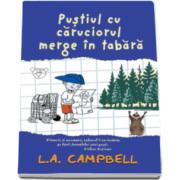 L. A. Campbell, Pustiul cu caruciorul merge in tabara