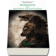 Marius Finca - Romanii in mileniul de intuneric, secolele al III-a si al IV-lea