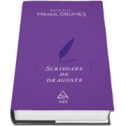 Mihail Drumes, Scrisoare de dragoste - Editie cu coperti cartonate