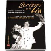 Iacint Manoliu, Scrisori de la Lia primite si comentate de Iacint Manoliu sau cum se castiga o medalie olimpica de aur