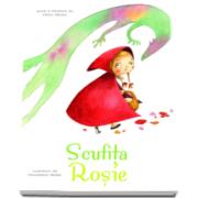 Fratii Grimm, Scufita Rosie - Ilustratii de Francesca Rossi