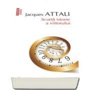 Jacques Attali, Scurta istorie a viitorului. Editia 2016 (Cu un capitol pentru editia in limba romana)
