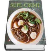 Kate McMillan, Supe si creme. 365 de retete pentru fiecare zi din an