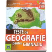 Dorina Cheval - Teste de geografie pentru gimnaziu, pentru clasa a VIII-a