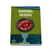 Trenuri cu prioritate (Serie de autor Bohumil Hrabal)
