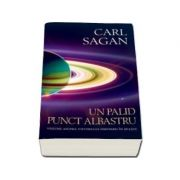 Carl Sagan, Un palid punct albastru. Viziune asupra viitorului omenirii in spatiu