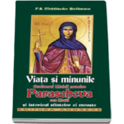 Stefanescu Melchisedec, Viata si minunile Cuvioasei Maicii noastre Parascheva cea noua si istoricul sfintelori ei moaste