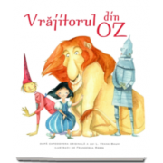 Frank L. Baum - Vrajitorul din Oz - Ilustratii de Francesca Rossi