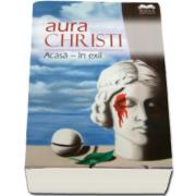 Aura Christi, Acasa - in exil