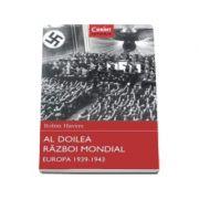 Robin Havers - Al Doilea Razboi Mondial. Europa 1939 - 1943