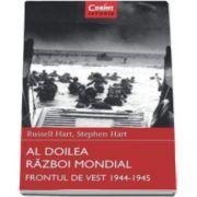 Russell Hart - Al Doilea Razboi Mondial - Frontul de Vest, 1944-1945