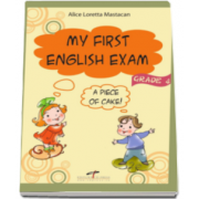 Alice Loretta Mastacan - My First English Exam, a piece of cake! (grade 4)