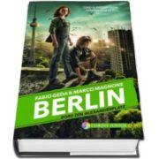 Fabio Geda - Berlin - Zorii din Alexanderplatz - Volumul II din seria Berlin
