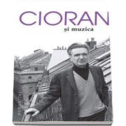 Emil Cioran, Cioran si muzica - Editia a II-a