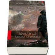 Adrian Christescu, Destinul lupului singuratic