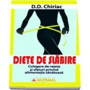 Diete de slabire - Culegere de retete si sfaturi privind alimentatia sanatoasa (Dan Chiriac)