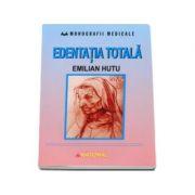Emilian Hutu - Edentatia totala (Monografii medicale)
