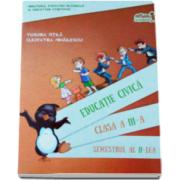 Educatie civica. Manual Clasa a III-a Semestrul al II-lea cu CD - Cleopatra Mihailescu si Tudora Pitila