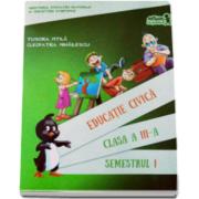 Educatie civica. Manual, pentru clasa a III-a Semestrul I. Contine CD - Tudora Pitila si Cleopatra Mihailescu