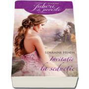 Lorraine Heath, Invitatie la seductie - Colectia Iubiri de poveste