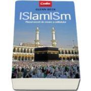 Glenn Beck, ISlamISm. Planul secret de creare a califatului