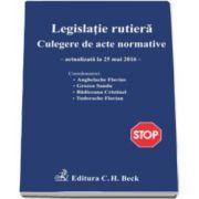 Florian Tudorache, Legislatie rutiera. Culegere de acte normative. Editia a XIII-a - Actualizata la 25. 05. 2016