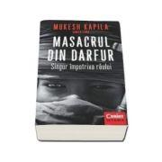 Kapila Mukesh, Masacrul din Darfur. Singur impotriva raului