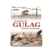 O viata in Gulag