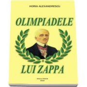 Horia Alexandrescu, Olimpiadele lui Zappa
