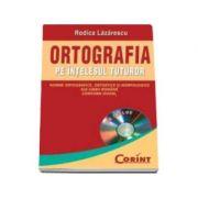 Ortografia pe intelesul tuturor (CD inclus)