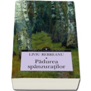 Liviu Rebreanu, Padurea spanzuratilor - Clasici ai literaturii romane