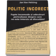 Jan van Helsing, Politic Incorect