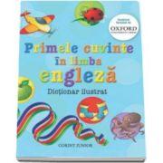 Primele cuvinte in limba engleza - Dictionar ilustrat