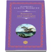 Gabriel Garcia Marquez, Relatarea unui naufragiat