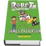 James Patterson, Robotii o iau razna - Al doilea volum din seria Robotii din familia mea