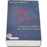 Adrian Severin - Romania, subiect sau obiect al geopoliticii? - Lista lui Severin pe intelesul tuturor