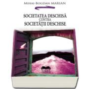 Mihai Bogdan Marian, Societatea deschisa contra Societatii deschise