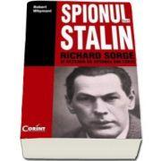 Robert Whymant, Spionul lui Stalin - Richard Sorge si reteaua de spionaj din Tokio