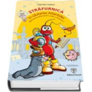 Carmen Ivanov - Strafurnica, in cautarea Atlantidei. Manual de dictie pentru copii - Volumul 2