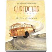 Stefan Caraman, Superstar - File de poveste