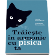 Enrico Ercole, Traieste in armonie cu pisica ta - Ilustratii de Marisa Vestita