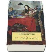 Feodor Dostoievski, Umiliti si obiditi