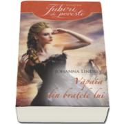 Johanna Lindsey, Vapaia din bratele lui - Colectia Iubiri de poveste