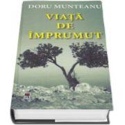 Doru Munteanu, Viata de imprumut