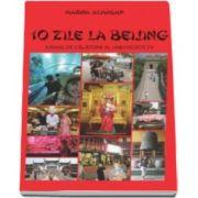 Marina Almasan, 10 zile la Beijing. Jurnal de calatorie al unei vedete tv